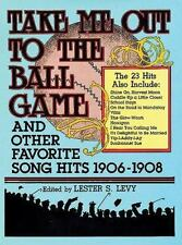 Take Me Out to the Ball Game and Other Favorite Song Hits, 1906-1908-ExLibrary