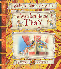 The Wooden Horse of Troy (Ancient Greek Myths), Rutherford, Peter, Malam, John