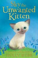 Sky the Unwanted Kitten by Holly Webb (Paperback, 2008)