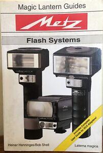 Metz Flash Systems, Magic Lantern Guides, By Heiner Henninges/Bob Shell (1994)