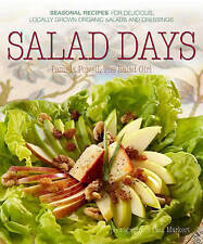 Salad Days: Seasonal Recipes for Delicious, Locally Grown Organic Salads and Dre