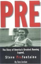 Pre: The Story of Americas Greatest Running Legen