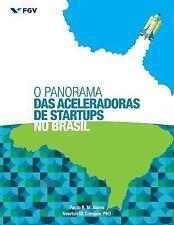 O Panorama das Aceleradoras de Startups No Brasil by Paulo Abreu and Newton...