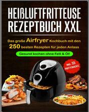 Heißluftfritteuse Rezeptbuch XXL – Das große Airfryer Kochbuch mit  [PDF/EB00k]