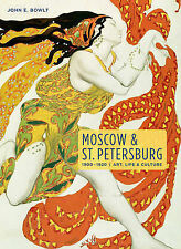 Moscow & St. Petersburg 1900-1920: Art, Life, & Culture of the Russian Silver Ag