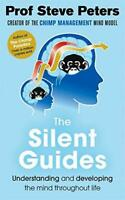 The Silent Guides: From the author of The Chimp Paradox by Peters, Steve, NEW Bo