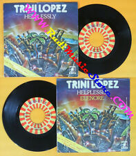 LP 45 7'' TRINI LOPEZ Helplessly Elenore 1978 italy  MECO ROULETTE *no cd mc dvd