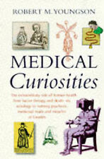 MEDICAL CURIOSITIES: A MISCELLANY OF MEDICAL ODDITIES, HORRORS AND HUMOURS., You