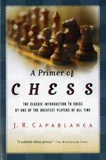 A Primer of Chess: By Capablanca, José R.