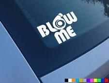 BLOW ME CAR STICKERS FUNNY VINYL DECALS EURO JDM DRIFT JAP DUB WINDOW BUMPER
