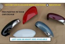 FIESTA MK7 08 + WING MIRROR COVER + INDICATOR-BLINKER LENS-  PAINTED ANY COLOUR