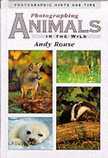 Photographing Animals in the Wild by Andy Rouse (Hardback, 1999)