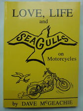 DAVE McGEACHIE.LOVE,LIFE AND SEAGULLS ON MOTORCYCLES.1ST/1 S/B 1996 NEW,RARE