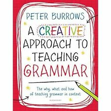 A Creative Approach to Teaching Grammar by Peter Burrows (Paperback, 2014)