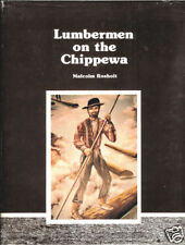 Rosholt: Lumbermen on the Chippewa (Signed First Edition)