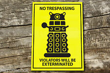 Dr who Dalek No Trespassing Warning Aluminium Composite  Sign 145mm x 190mm
