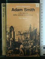 ADAM SMITH E LA NASCITA DELLA SCIENZA ECONOMICA. Barucci. Sansoni.