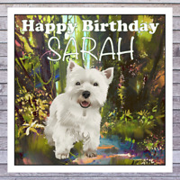 HAPPY BIRTHDAY CARDS WESTIE DOG personalised with any MALE or FEMALE NAME