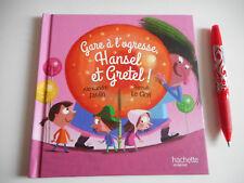 GARE A L'OGRESSE, HANSEL ET GRETEL - ALEXANDRE JARDIN / HERVE LE GOLF - HACHETTE