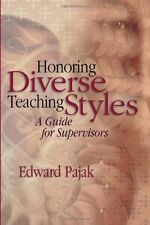 Honoring Diverse Teaching Styles: A Guide for Supervisors by Edward Pajak