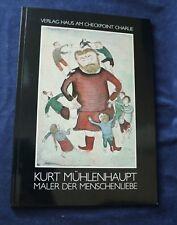Buch signiert Kurt Mühlenhapt (1921-2006) Maler Menschenliebe 1986 Art VI11-124z