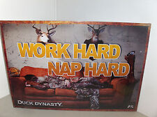 Duck Dynasty-Work Hard & Nap Hard`2013`Hit Tv Show-Metal Sign`New->Free To US