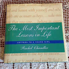 MOST IMPORTANT LESSONS IN LIFE LETTERS TO A YOUNG GIRL, RACHEL CHANDLER HCDJ VG