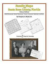 NEW Family Maps of Santa Rosa County, Florida by Gregory A. Boyd J.D.