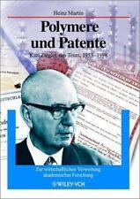 Polymere und Patente : Karl Ziegler, das Team, 1953 - 1998 - Zur...