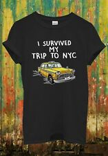 I Survived My Trip To NYC New York Yellow Taxi Men Women Top Unisex T Shirt 2619