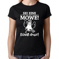 SEI EINE MÖWE Scheiß drauf Party Sprüche Comedy Spaß Fun Lustig Damen T-Shirt