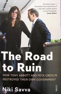 The Road To Ruin: How Tony Abbott And Peta Credlin Destroyed... (PB, 2016)