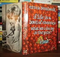 Bombeck, Erma IF LIFE IS A BOWL OF CHERRIES, WHAT AM I DOING IN THE PITS?   1st