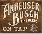 Anheuser- Busch - Fine Beers On Tap Budwesier 2164 Metal Tin Sign 12x16 IN