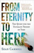 From Eternity to Here: The Quest for the Theory of Time S. Carroll (Paper)