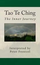 Tao Te Ching : The Inner Journey: By Frentzel, Peter Morgan, Les
