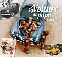 Livre - La voiture de papa - Alain Bienvenue et Fabrice Connen -  Tout neuf