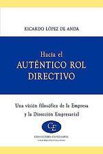 Hacia el Autentico Rol Directivo by Ricardo López De Anda (2009, Paperback)