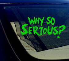 "Why So Serious #2 Sticker Decal Joker Evil Body Window Car Green 7.5"" (WSS#2grn)"