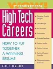Wow! Resumes for High Tech Careers: How to Put Together A Winning Resume