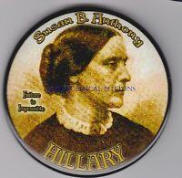 SUSAN B ANTHONY  HILLARY CLINTON 2008 POLITICAL  PINBACK ART BY DWIGHT KIRKLAND