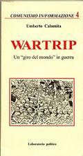 Calamita,WARTRIP.Un giro del mondo in guerra,1995 Laboratorio Politico,Napoli