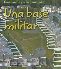 Una base militar (Caminando por la comunidad) (Spanish Edition)