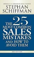 The 25 Most Common Sales Mistakes and How to Avoid Them by Stephan Schiffman