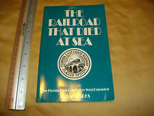 The Railroad That Died at Sea - The Florida East Coast's Key West Extension...