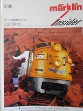 Marklin Insider - Le Magazin du Club MARKLIN n°6 1996 -  FRA [TR.30]