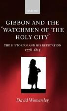Gibbon and the 'Watchmen of the Holy City': The Historian and his Reputation,...