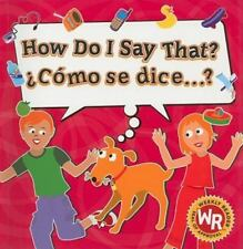 How Do I Say That?/ Como se dice?: How Do I Say That? - Hardcover & audio CD-NEW