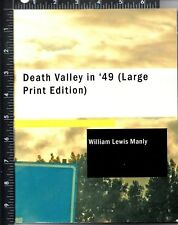 Death Valley in '49 (Large Print Edition) William Lewis Manly SC 2006