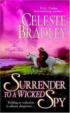 Surrender to a Wicked Spy (The Royal Four, Book 2) - Acceptable - Bradley, Celes